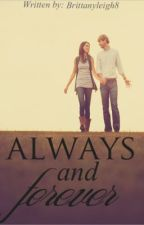 Always and Forever by BrittanyLeigh8