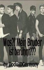 Was?! Mein Bruder ist berühmt??? (One Direction Fanfiction) by Dodo1DGermany