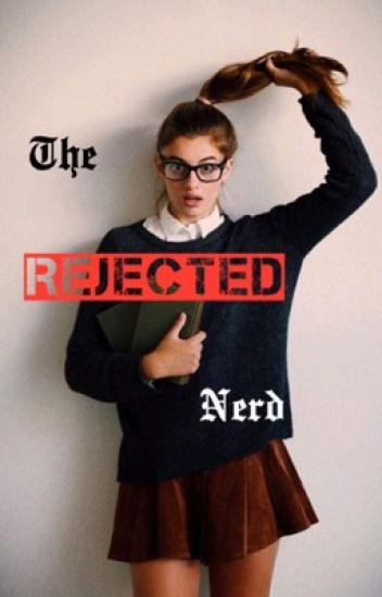 The Rejected Nerd.