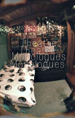 Theatre Monologues