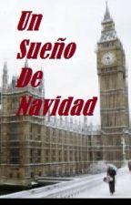 Un Sueño De Navidad TERMINADA by Scarmen98