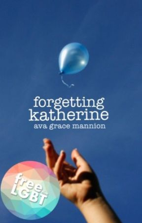 Forgetting Katherine [On Hold] by sarcasticantics