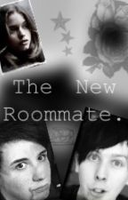The New Roomate by AnotherPhanatic