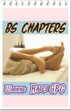 BS CHAPTERS by AlluringBiatch