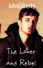 The Loner and Rebel (Sequel To The Bad Boy and Jock) by JohnGilbert9