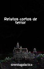 Relatos cortos de terror by sirenitagalactica