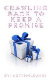 Crawling Back To Keep A Promise (A Darren Espanto Story) (Book 3) by AxtxmnLeaves