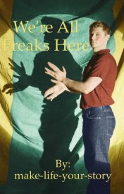 We're All Freaks Here ( A Jimmy Darling Fanfiction ) by make-life-your-story