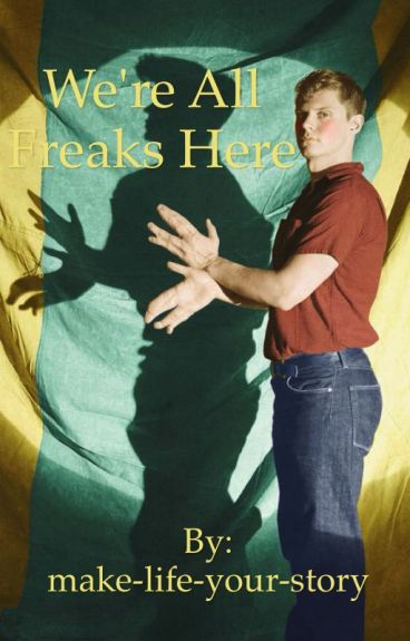 We're All Freaks Here ( A Jimmy Darling Fanfiction )