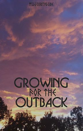 Growing For The Outback by millionthline