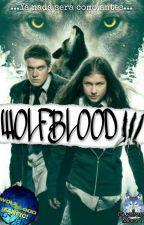 Wolfblood III [EDITANDO] by GuerreraMoon