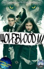 Wolfblood III [SIN EDITAR] by GuerreraMoon