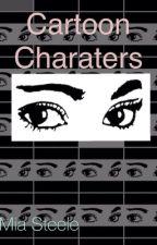 Cartoon Characters by miasteele2002