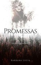 Saga Eternamente: Promessas (LIVRO 2) by BluSilva