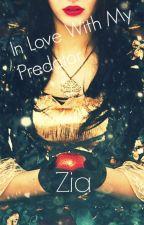 In love with my predator by RandomAngelXoX17