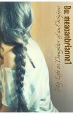 My life as daughter of an Original (Sequel to My Life As an Original) by meaganbrianne1