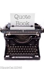 Quote Book by HippieCat12345