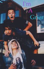 I'm A Grier by FxckMxffinBoy