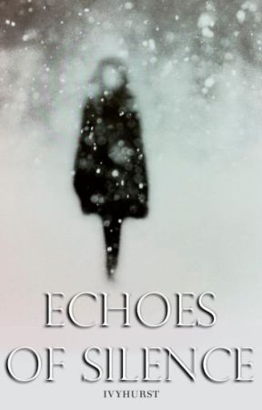 Echoes Of Silence. by ivyhurst