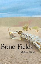 Bone Fields - Book Three of the Fields of Mendhavai Trilogy by UndercoverHippie