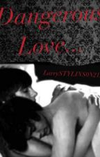 Dangerous Love (Larry Stylinson Vampire Story) by LarrySTYLINS0N213