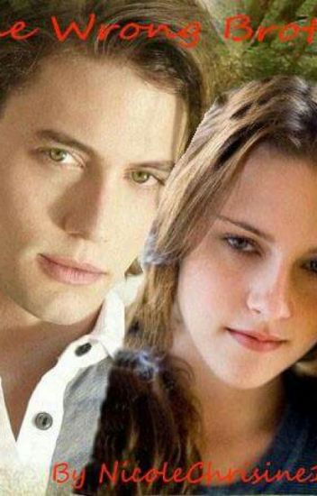 The Wrong Brother ~ Jasper and Bella Fanfiction - Nic