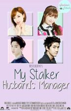 My Stalker Husband's Manager | exopink ff by BestLuck143