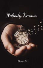 Nobody Knows by diana-w