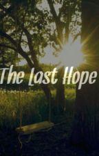 The Last Hope by SoftSoundingThunder