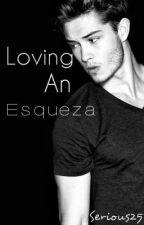 Loving An Esqueza (AMTMB FAN FIC) by notyourbaeby