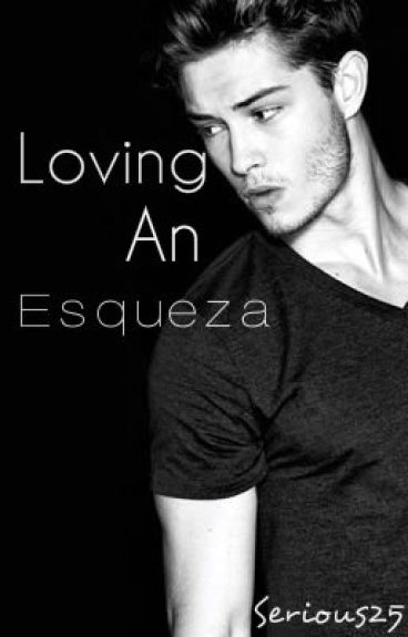 Loving An Esqueza (AMTMB FAN FIC)