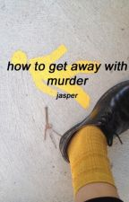 How To Get Away With Murder | l.h. by manicpanicmuke