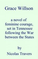 Grace Willson - a novel of feminine courage by beaunic