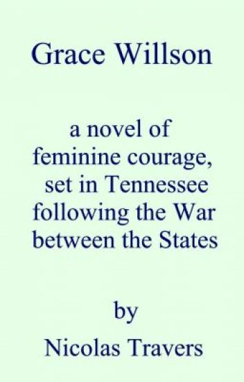 Grace Willson - a novel of feminine courage
