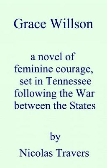 Grace Willson - a novel of feminine courage
