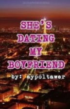 She's Dating My Boyfriend by uniesses_