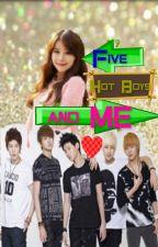 Five  HOT Boys and ME by ChakaMoO_o