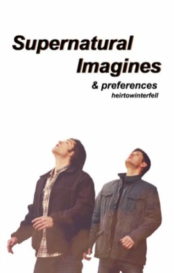 Supernatural Imagines REQUESTS CLOSED