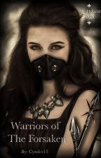 Warriors Of The Forsaken (Book 2 of the Hybrid Saga) by Cynder15