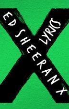 Ed Sheeran X Lyrics by crazykidryan