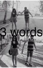 3 words by mirella345
