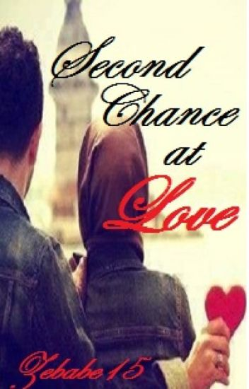 Second Chance at Love [ ON HOLD ]