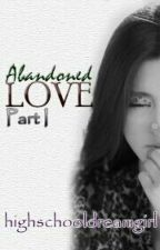 Abandoned Love by highschooldreamgirl