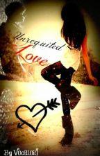 Unrequited Love by Vocaloid