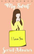 My Sweet Secret Admirer by hanahanaa