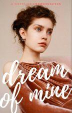 Dream of Mine by crimsonxeyes
