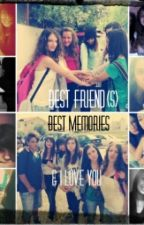 Best Friend(S) Best Memories & I Love You by EviStyles5