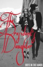 The President's Daughter (A Harry Styles Fan fiction) by boysinthebands