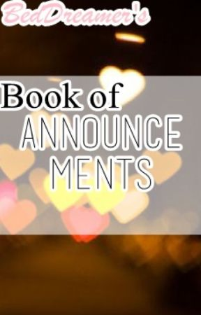 BedDreamer's Book of Announcements by BedDreamer