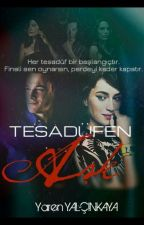 TESADÜFEN AŞK (ZeyKer) by yesilperest